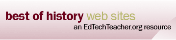 Best History Sites provides information related to web sites about history, from ancient history to American history, to world history.  It also contains lesson plans, activities, games, and primary documents.