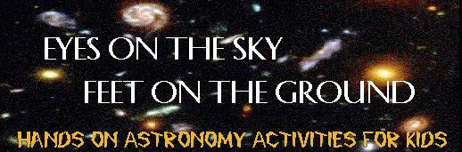 Eyes on the Sky, Feet on the Ground includes hands-on astronomy activities for students.