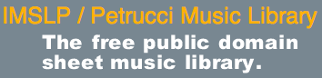 Visit the IMSLP / Petrucci Music Library, a free public domain music library.