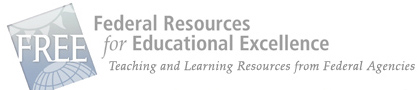 Federal Resources for Educational Excellence (FREE) links to all subjects.